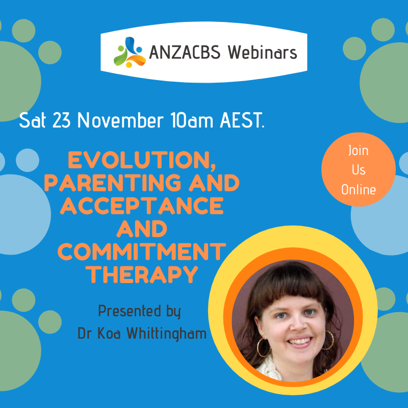 Webinar: Evolution, parenting and acceptance and commitment therapy with Dr Koa Whittingham